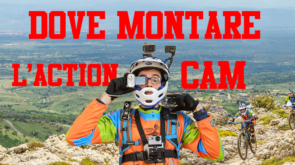 dove montare l'action cam