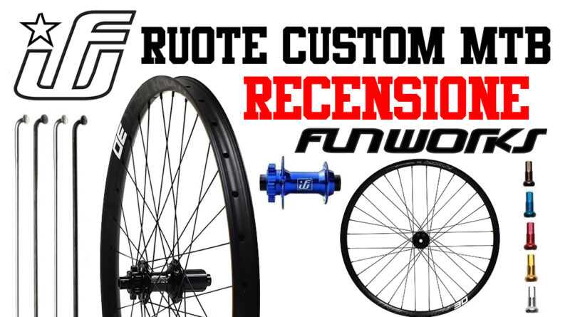 ruote custom mtb Fun Works sardabike recensione