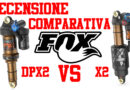 FOX DPX2 FOX X2 recensione comparativa quale comprare