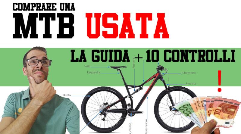 MTB usata la guida con 10 consigli per l'acquisto di una bici di seconda mano